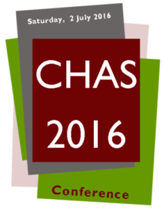 CHAS 2016 Conference, Saturday 2 July 2016